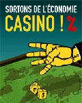 Sair da economia de casino! - Cartaz de Attac França