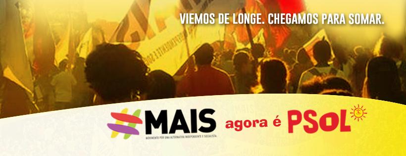 Não tem importância menor o facto de o MAIS ter anunciado que entra no PSOL para somar, para construir sínteses e convergências