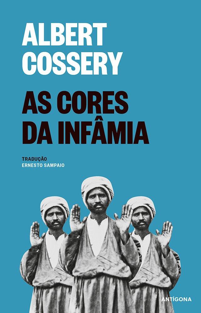 """Capa da reedição em Portugal do último livro de Albert Cossery, """"As Cores da Infâmia"""""""