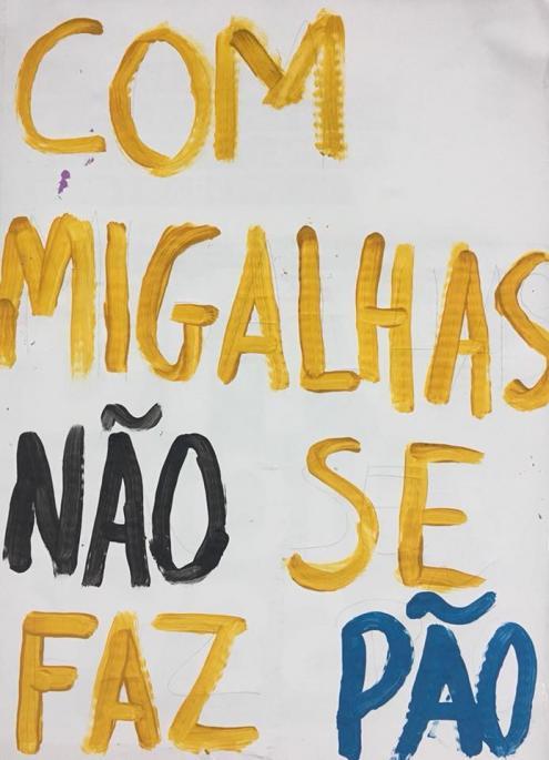 """""""Com migalhas não se faz pão"""". Pancarta da manifestação de 6 de abril."""