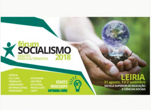 O Fórum Socialismo 2018 realiza-se no primeiro fim de semana de setembro na Escola Superior de Educação e Ciências Sociais de Leiria
