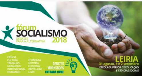 O Fórum Socialismo 2018 realiza-se no primeiro fim de semana de setembro na Escola Superior de Educação e Ciências Sociais de Leiria.