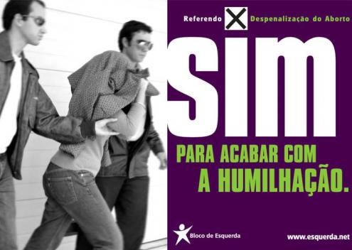 Cartaz do Bloco pelo SIM na campanha pela despenalização da interrupção voluntária da gravidez.