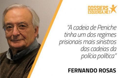 """""""A cadeia de Peniche tinha um dos regimes prisionais mais sinistros das cadeias da polícia política"""" Fernando Rosas"""
