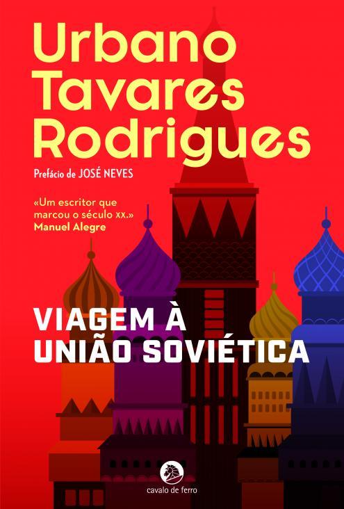 """""""Viagem à União Soviética"""", de Urbano Tavares Rodrigues, agora reeditado pela Cavalo de Ferro."""
