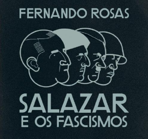 """""""Salazar e os Fascismos"""" de Fernando Rosas é apresentando esta segunda-feira às 18h30 na FNAC Chiado em Lisboa"""