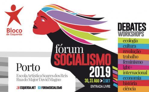 O Fórum Socialismo 2019 realiza-se de 30 de agosto a 1 de setembro na Escola Artística Soares dos Reis, no Porto.