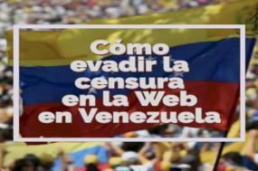 Como evitar a censura na web na Venezuela