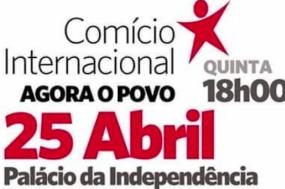 """Comício internacional """"Agora o Povo"""" em Lisboa no 25 de Abril"""