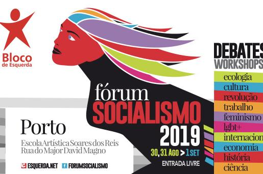 O Fórum Socialismo 2019 realiza-se de 31 de agosto a 2 de setembro na Escola Artística Soares dos Reis, no Porto.