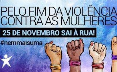 Pelo fim da violência contra as Mulheres - 25 de novembro sai à rua