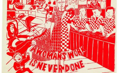 "Ilustração: ""A Woman's Work Is Never Done,"" 1974. Red Women's Workshop."