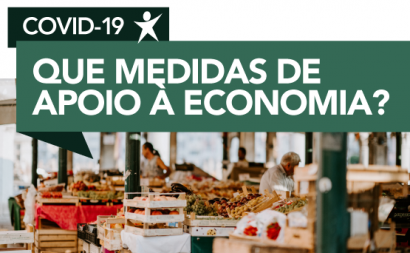 Covid-19: Que medidas de apoio à economia?