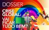 Dossier 316: Crise global, vai ficar tudo bem?