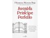 """""""Avenida do Príncipe Perfeito"""", novo romance de Filomena Marona Beja."""