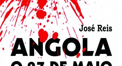 Angola - o 27 de Maio - Memórias de um Sobrevivente