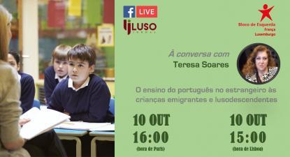 Bloco de Esquerda França promove conversa online sobre ensino do português língua materna no estrangeiro, em directo do facebook e da plataforma do Lusojornal, será às 16h de Paris (ou 15h de Lisboa)