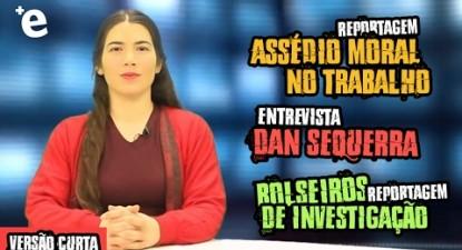 Reportagens: assédio moral no trabalho e bolseiros de investigação, entrevista a Dan Sequerra