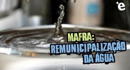 +e | Reportagem: Água em Mafra | ESQUERDA.NET
