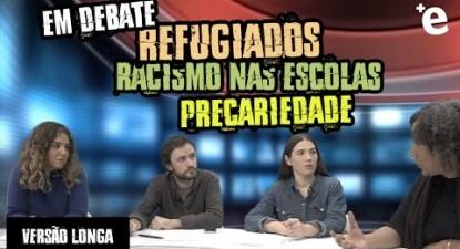 +e | Refugiados, Racismo nas Escolas e Precariedade em debate | ESQUERDA.NET