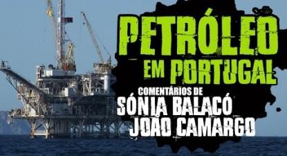 +e3 | Petróleo em Portugal, comentário de Sónia Balacó e João Camargo | ESQUERDA.NET