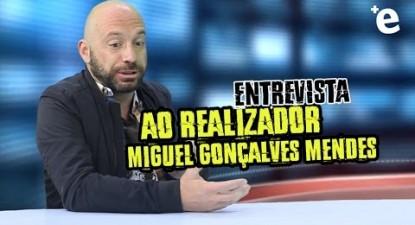 +e | Entrevista ao realizador Miguel Gonçalves Mendes | ESQUERDA.NET