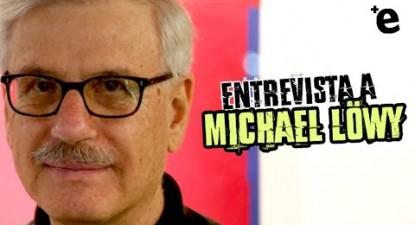 +e | Entrevista a Michael Löwy | ESQUERDA.NET
