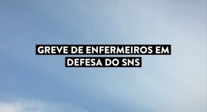 Greve dos enfermeiros em defesa do SNS | ESQUERDA.NET