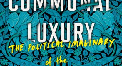 Pormenor da capa de Communal Luxury: The Political Imaginary of the Paris Commune de  Kristin Ross.